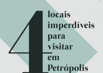 4 locais imperdíveis para visitar em Petrópolis
